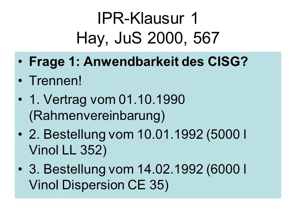 IPR-Klausur 1 Hay, JuS 2000, 567 Frage 1: Anwendbarkeit des CISG