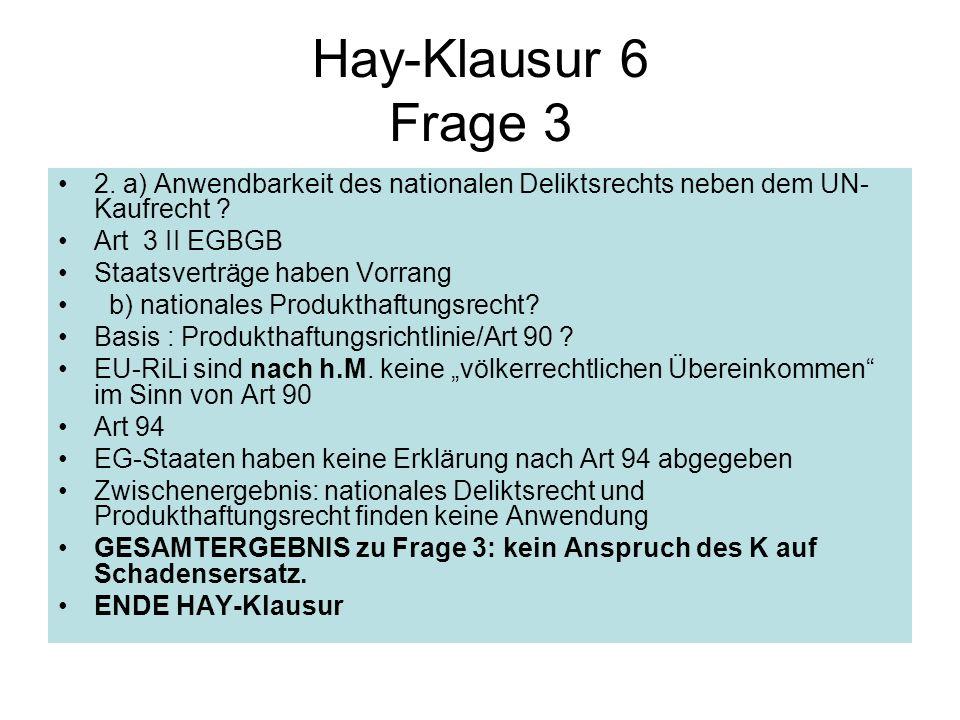 Hay-Klausur 6 Frage 3 2. a) Anwendbarkeit des nationalen Deliktsrechts neben dem UN-Kaufrecht Art 3 II EGBGB.