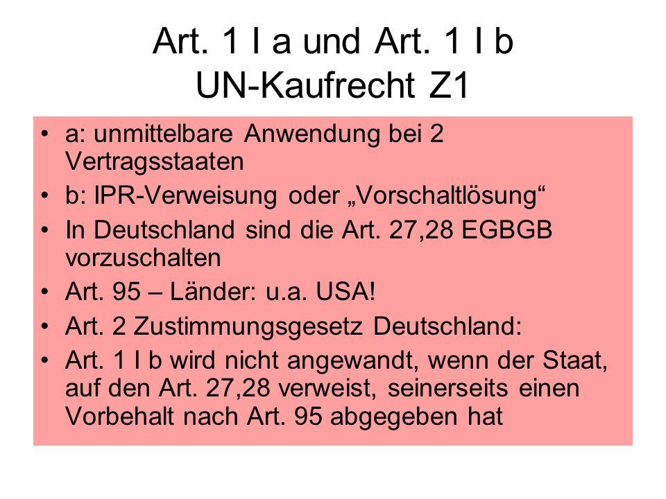Art. 1 I a und Art. 1 I b UN-Kaufrecht Z1