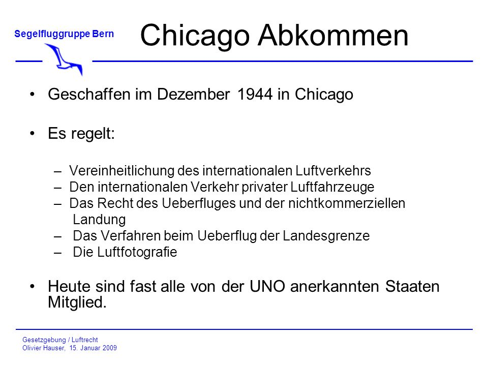 Chicago Abkommen Geschaffen im Dezember 1944 in Chicago Es regelt:
