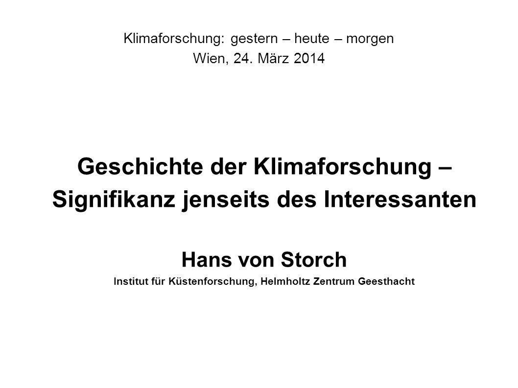 Klimaforschung: gestern – heute – morgen Wien, 24. März 2014