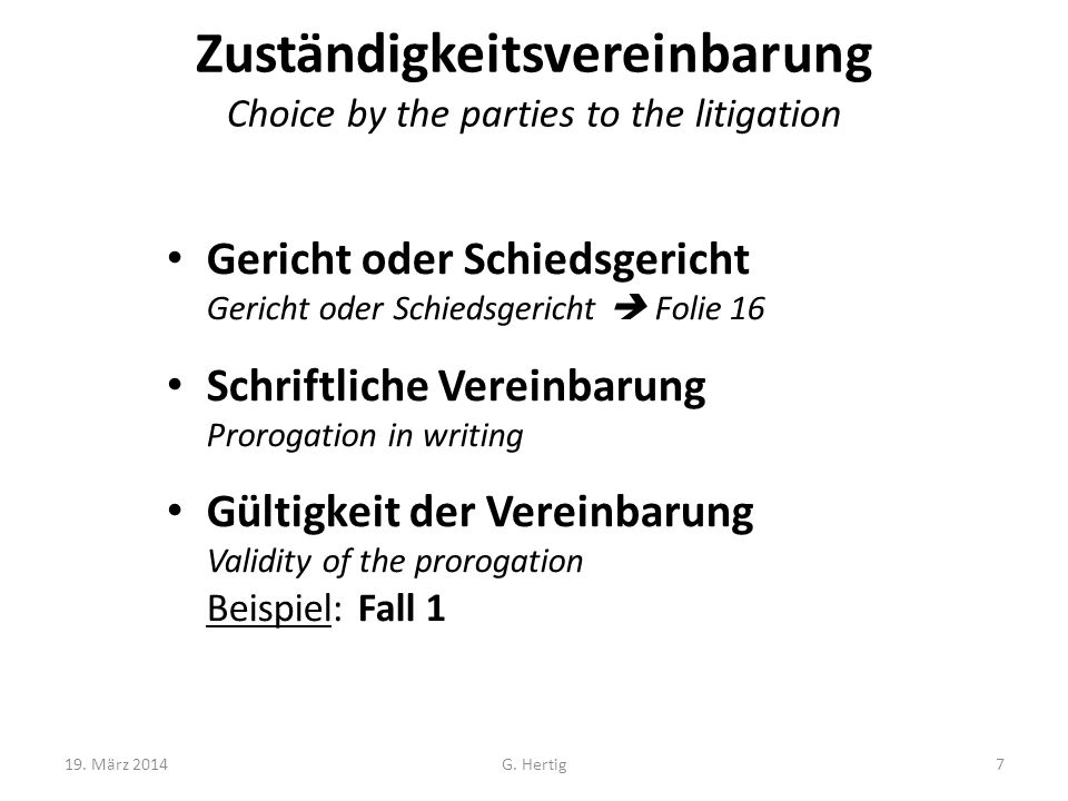 Zuständigkeitsvereinbarung Choice by the parties to the litigation