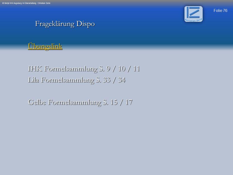 IHK Formelsammlung S. 9 / 10 / 11 Lila Formelsammlung S. 33 / 34