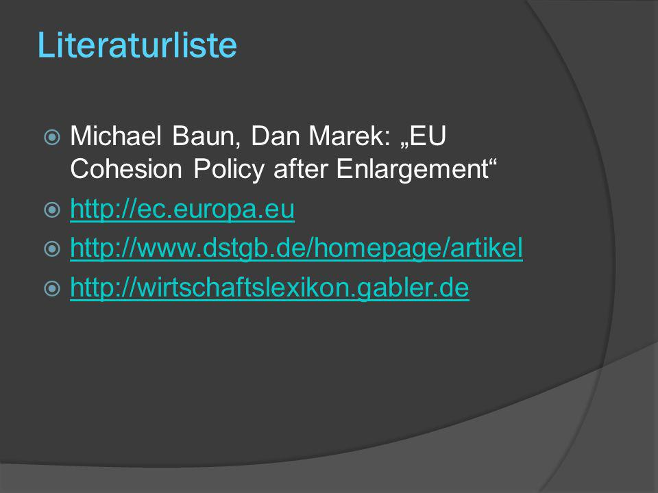 "Literaturliste Michael Baun, Dan Marek: ""EU Cohesion Policy after Enlargement http://ec.europa.eu."