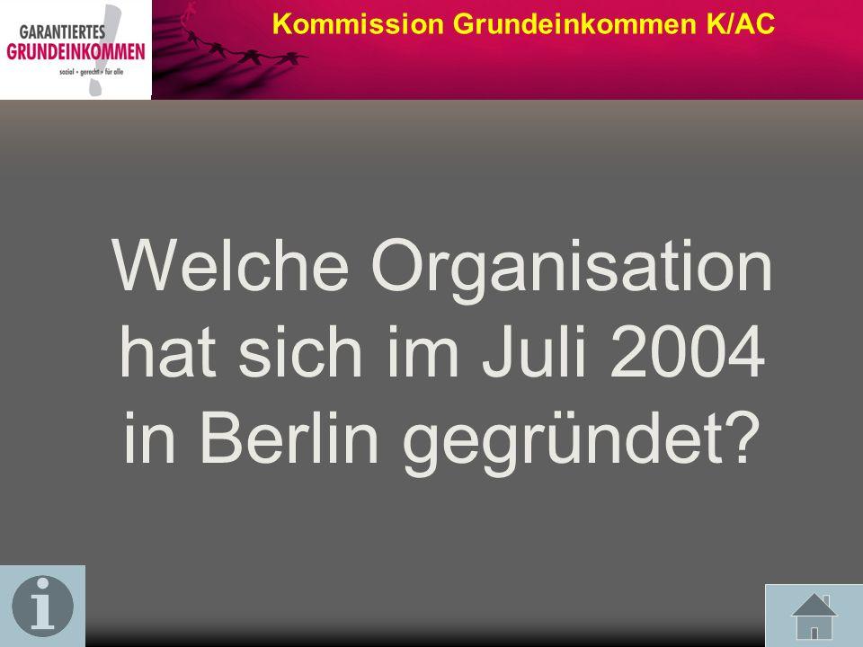 Welche Organisation hat sich im Juli 2004 in Berlin gegründet