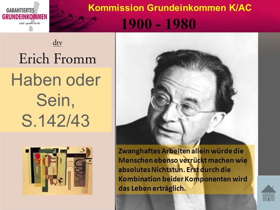 Haben oder Sein, S.142/43 1900 - 1980 Kommission Grundeinkommen K/AC