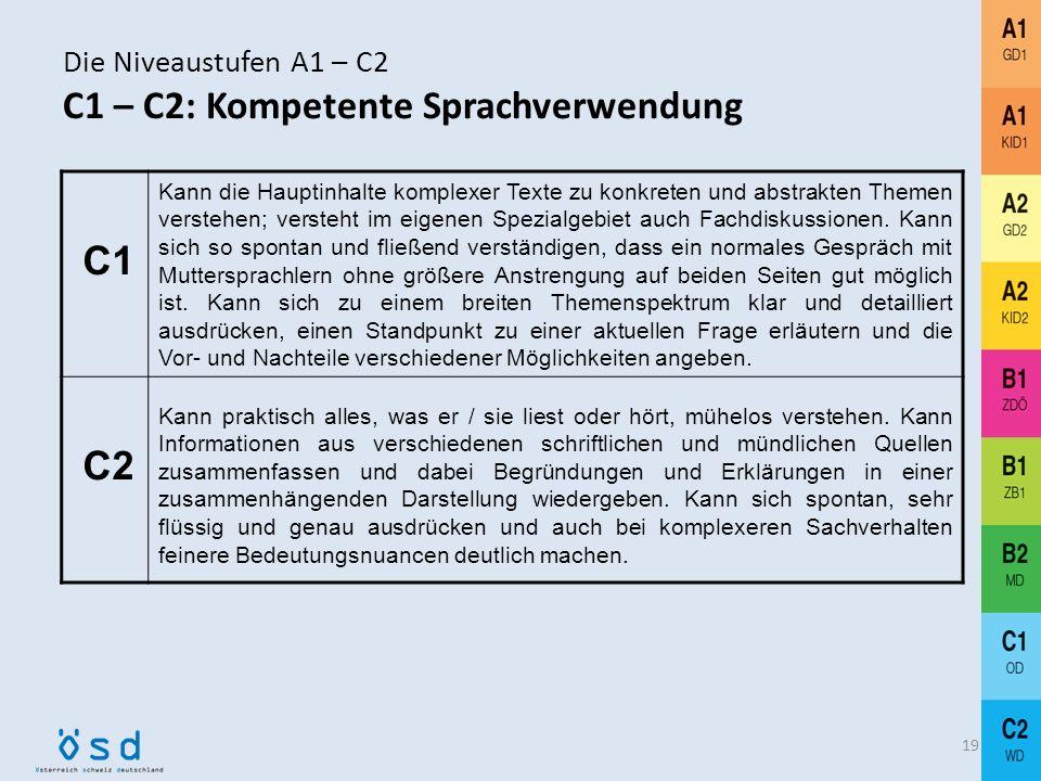 Die Niveaustufen A1 – C2 C1 – C2: Kompetente Sprachverwendung