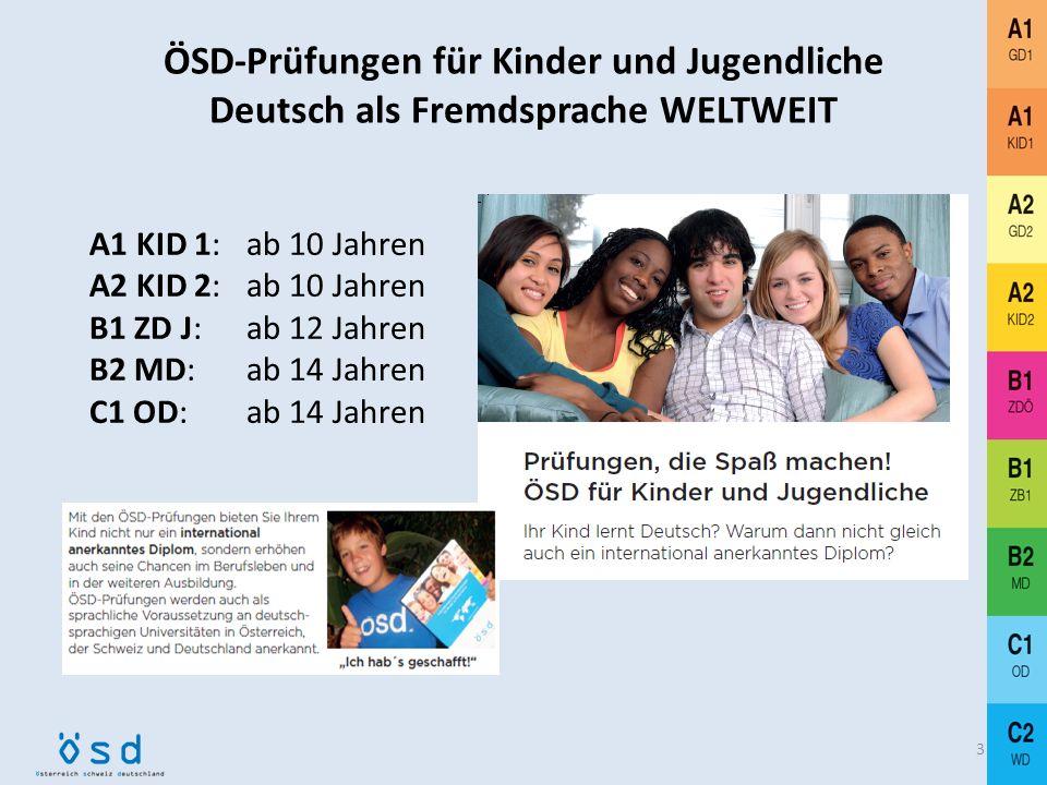 ÖSD-Prüfungen für Kinder und Jugendliche Deutsch als Fremdsprache WELTWEIT