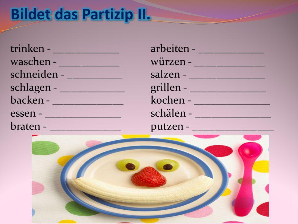 Bildet das Partizip II.