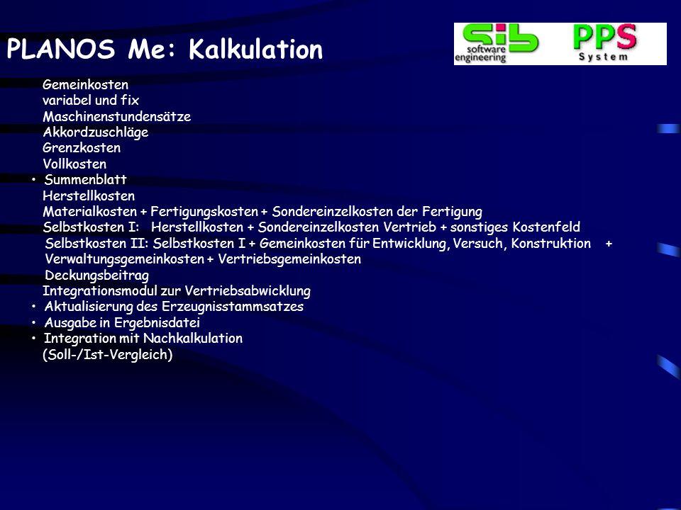 Nachkalkulation fertigungsauftrags-, kundenauftrags-, projektbezogen. Materialzeilen. Integrationsmodul zur Zeitwirtschaft.