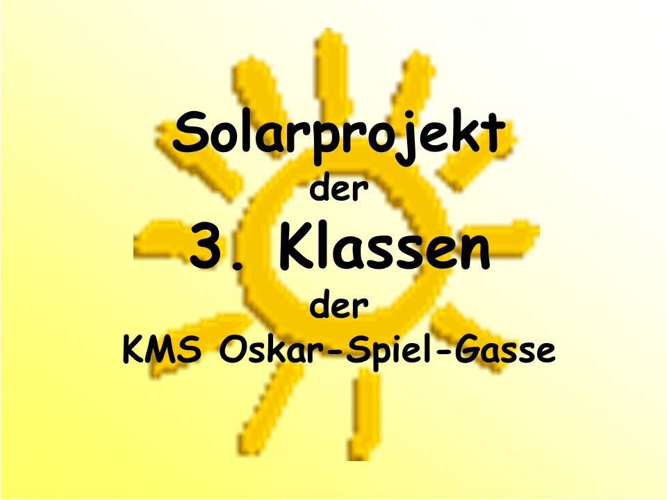Solarprojekt der 3. Klassen der KMS Oskar-Spiel-Gasse