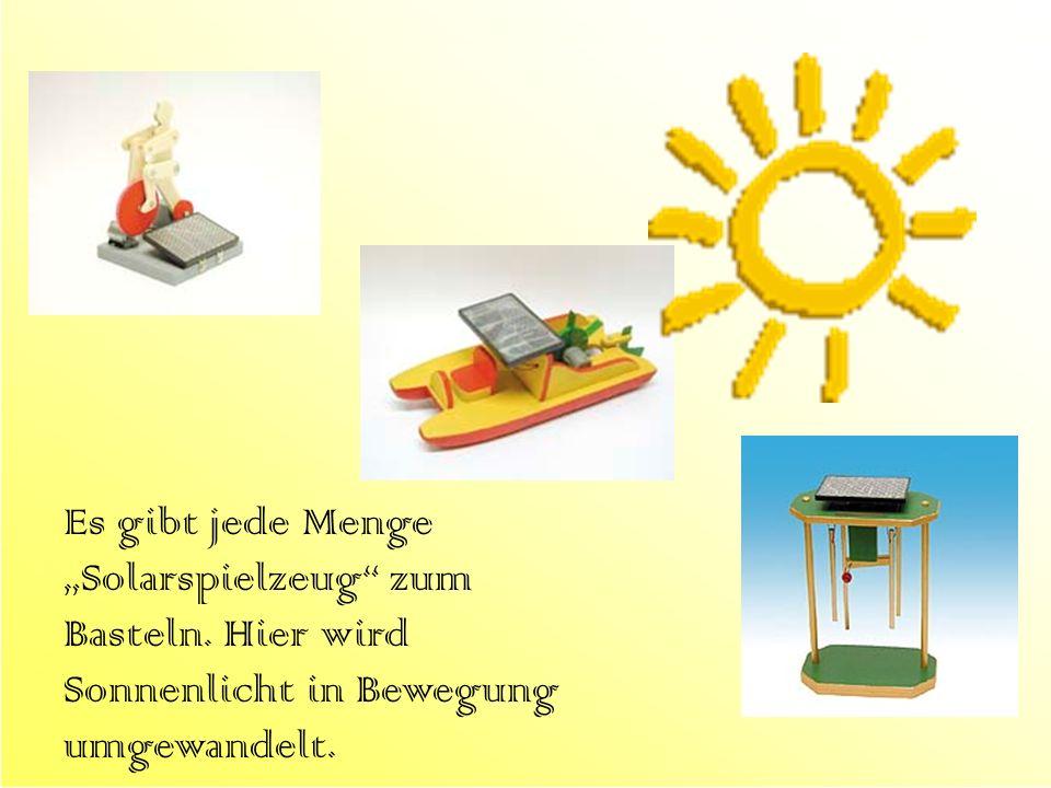 """Es gibt jede Menge """"Solarspielzeug zum Basteln"""
