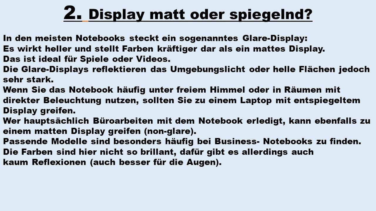 2. Display matt oder spiegelnd