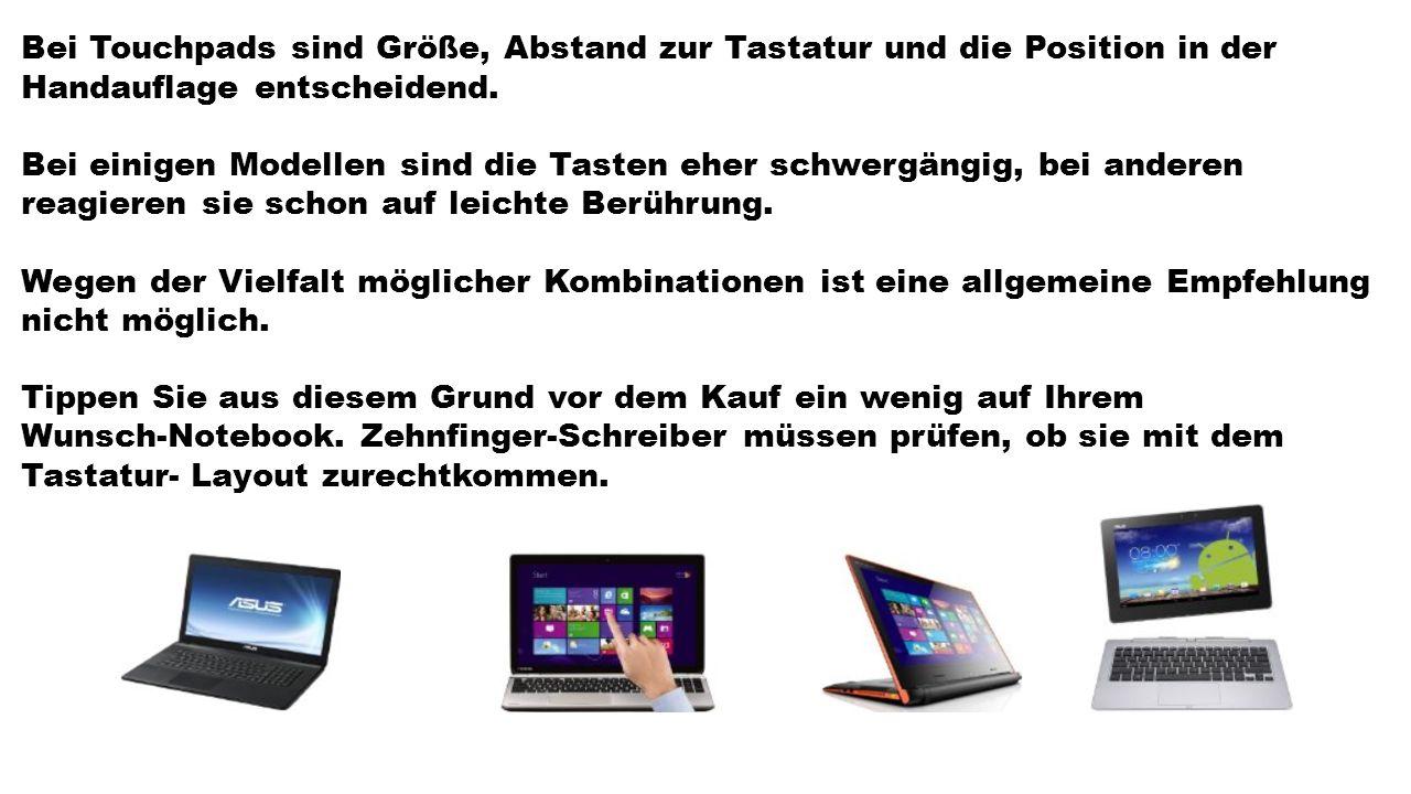 Bei Touchpads sind Größe, Abstand zur Tastatur und die Position in der Handauflage entscheidend.