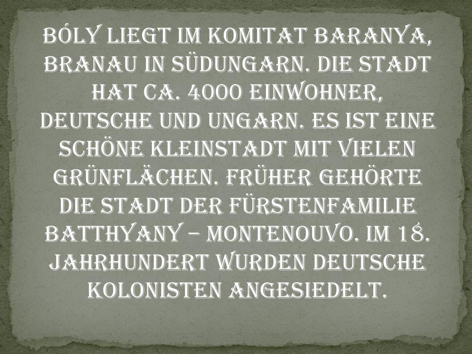 Bóly liegt im Komitat Baranya, Branau in Südungarn. Die Stadt hat ca