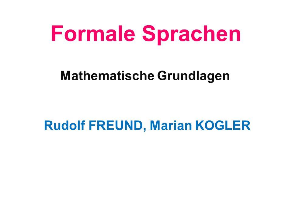 Formale Sprachen Mathematische Grundlagen Rudolf FREUND, Marian KOGLER