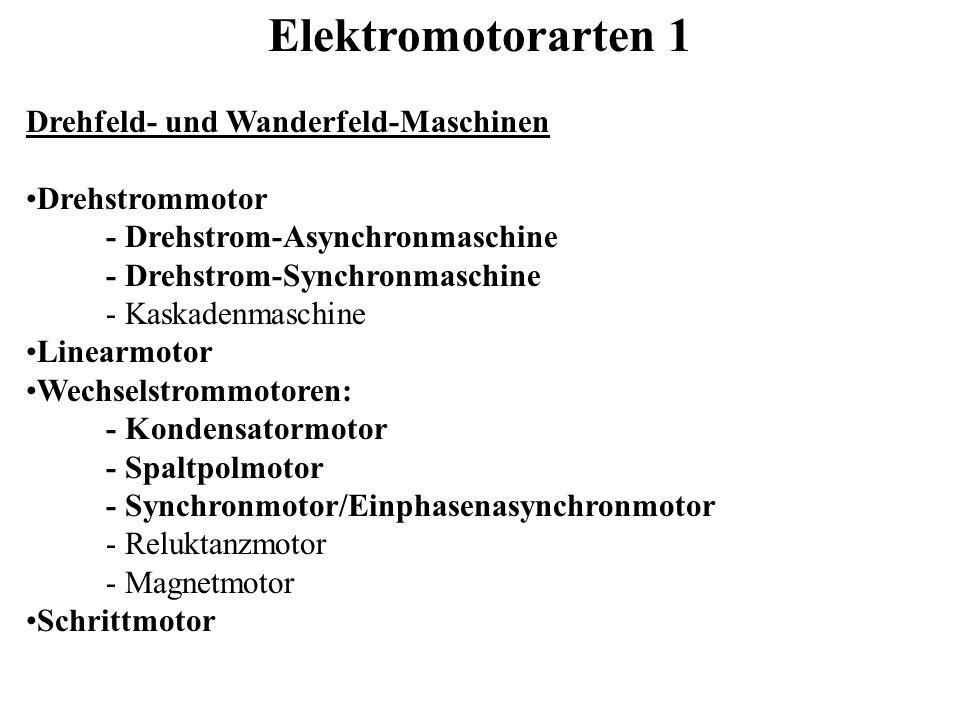 Elektromotorarten 1 Drehfeld- und Wanderfeld-Maschinen Drehstrommotor