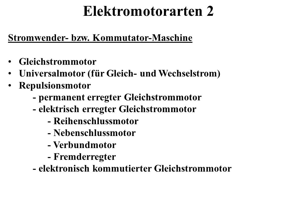 Elektromotorarten 2 Stromwender- bzw. Kommutator-Maschine