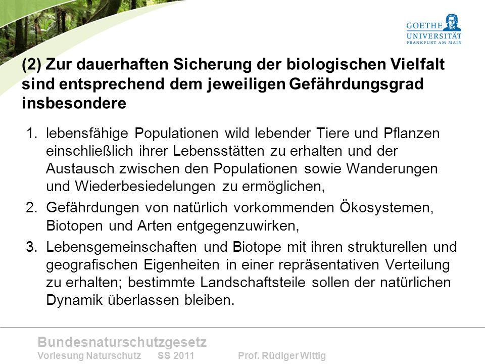 (2) Zur dauerhaften Sicherung der biologischen Vielfalt sind entsprechend dem jeweiligen Gefährdungsgrad insbesondere