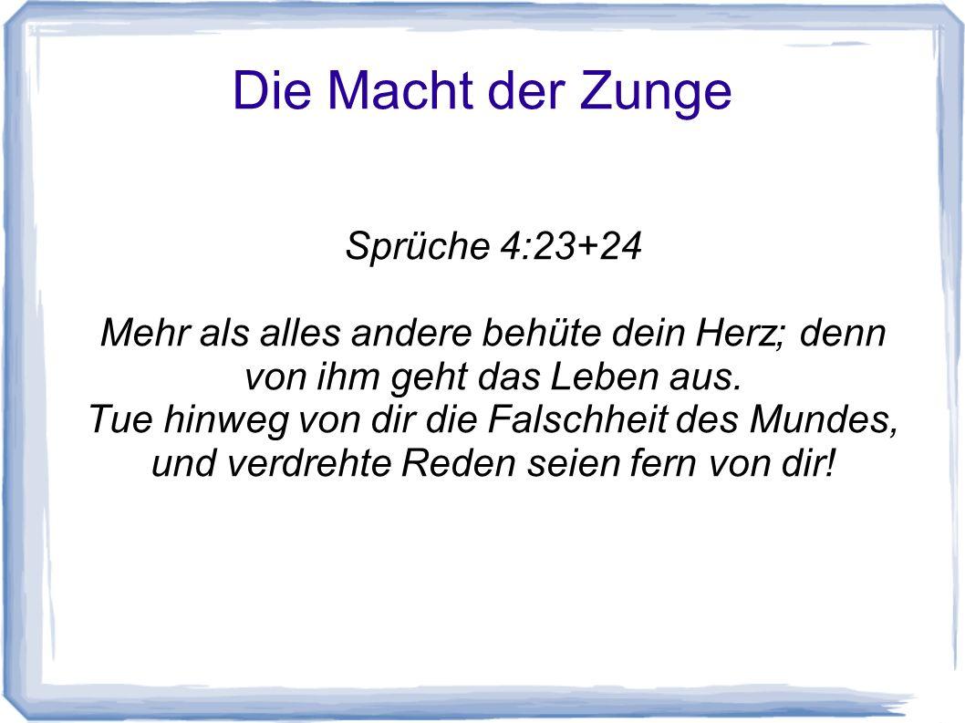 Die Macht der Zunge Sprüche 4:23+24