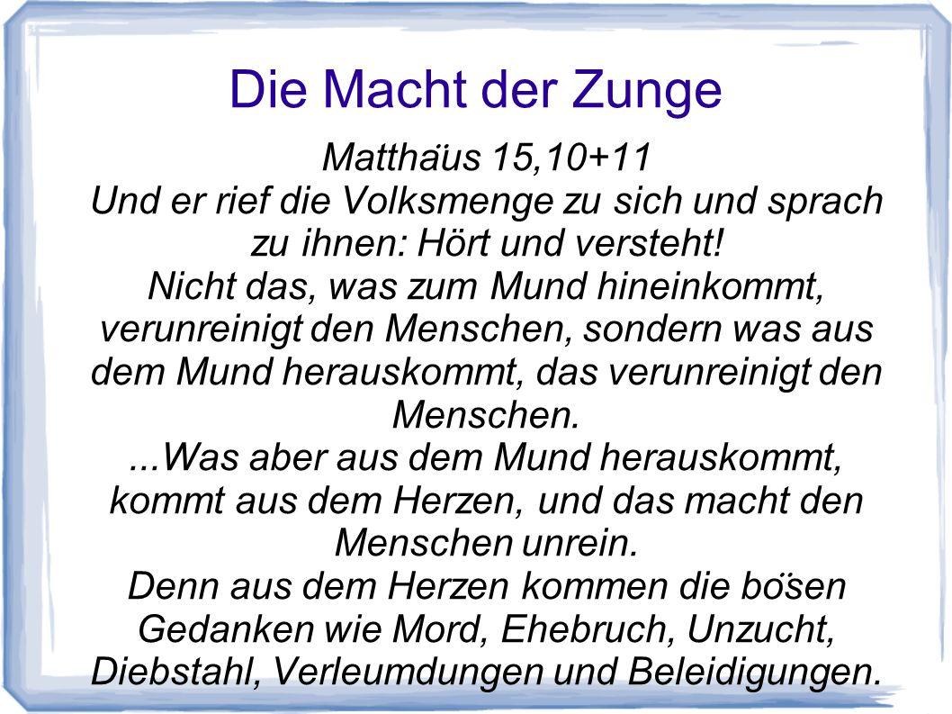 Die Macht der Zunge Matthäus 15,10+11