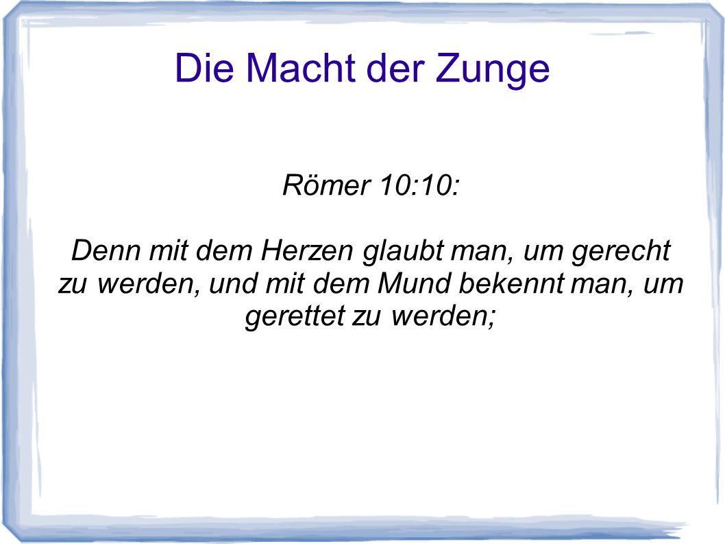 Die Macht der Zunge Römer 10:10: