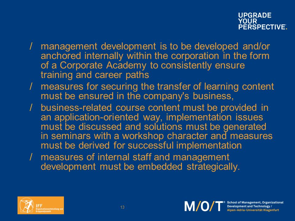 management development is to be developed and/or anchored internally within the corporation in the form of a Corporate Academy to consistently ensure training and career paths