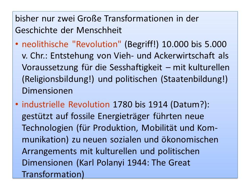 bisher nur zwei Große Transformationen in der Geschichte der Menschheit