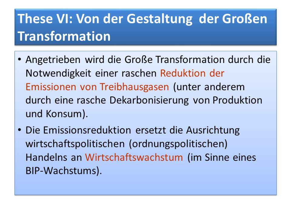 These VI: Von der Gestaltung der Großen Transformation