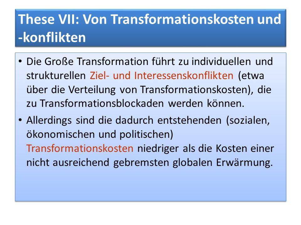 These VII: Von Transformationskosten und -konflikten