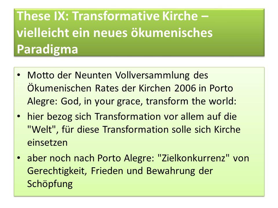 These IX: Transformative Kirche – vielleicht ein neues ökumenisches Paradigma