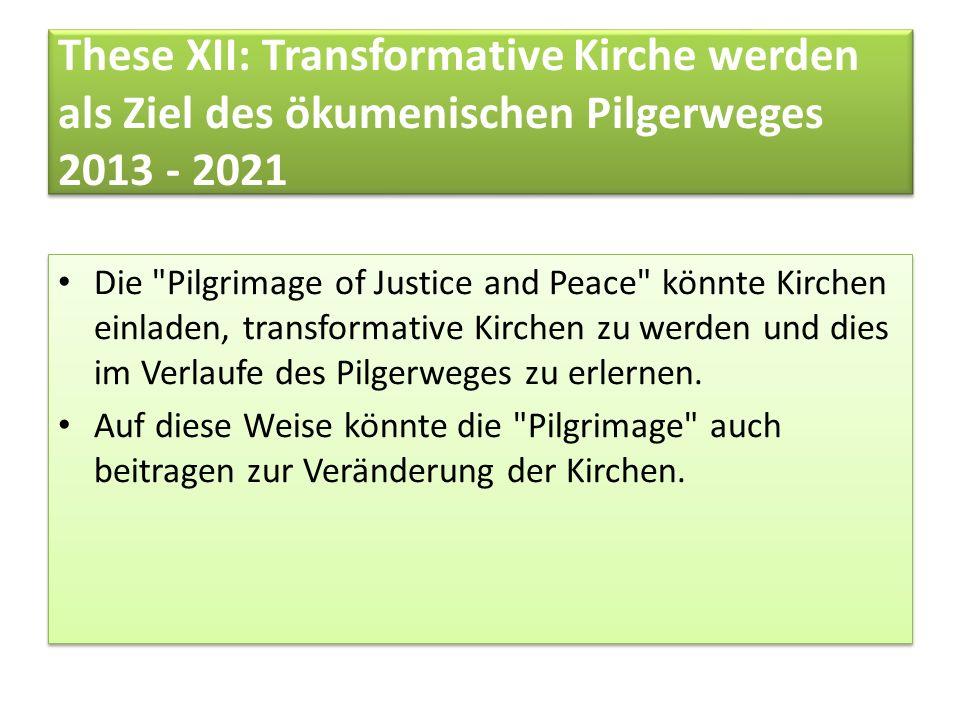 These XII: Transformative Kirche werden als Ziel des ökumenischen Pilgerweges 2013 - 2021