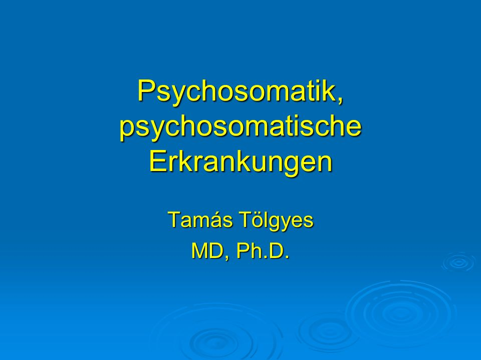 Psychosomatik, psychosomatische Erkrankungen