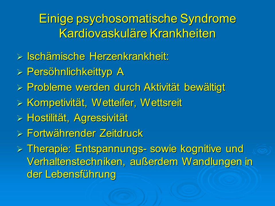 Einige psychosomatische Syndrome Kardiovaskuläre Krankheiten