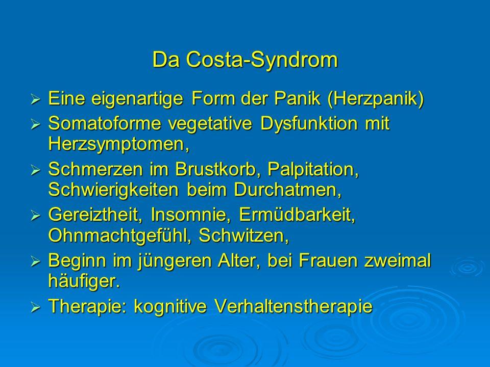 Da Costa-Syndrom Eine eigenartige Form der Panik (Herzpanik)
