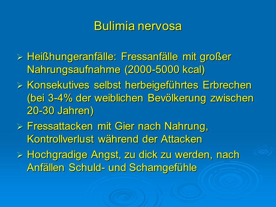 Bulimia nervosa Heißhungeranfälle: Fressanfälle mit großer Nahrungsaufnahme (2000-5000 kcal)