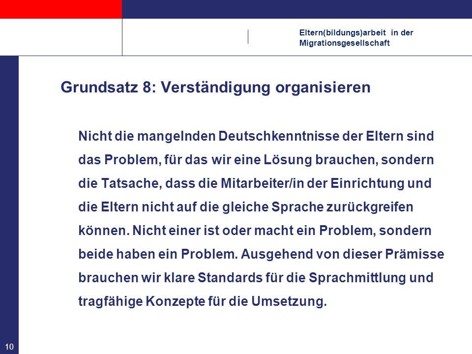 Grundsatz 8: Verständigung organisieren