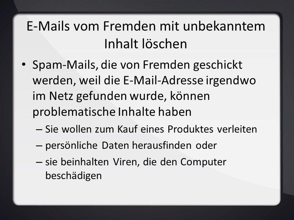 E-Mails vom Fremden mit unbekanntem Inhalt löschen