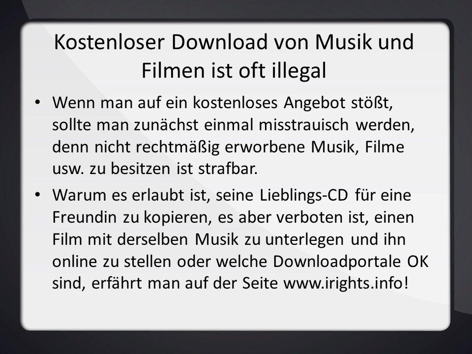 Kostenloser Download von Musik und Filmen ist oft illegal