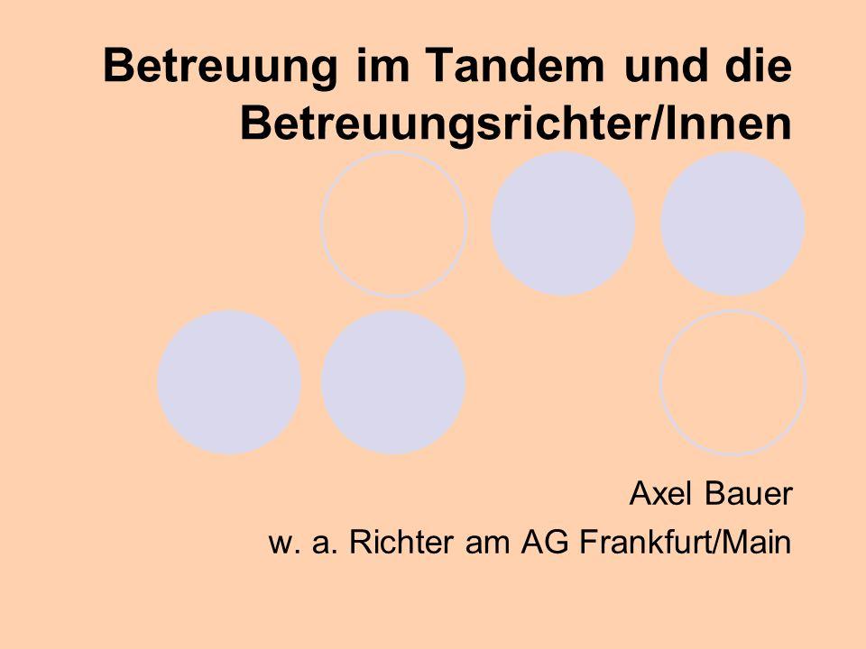 Betreuung im Tandem und die Betreuungsrichter/Innen
