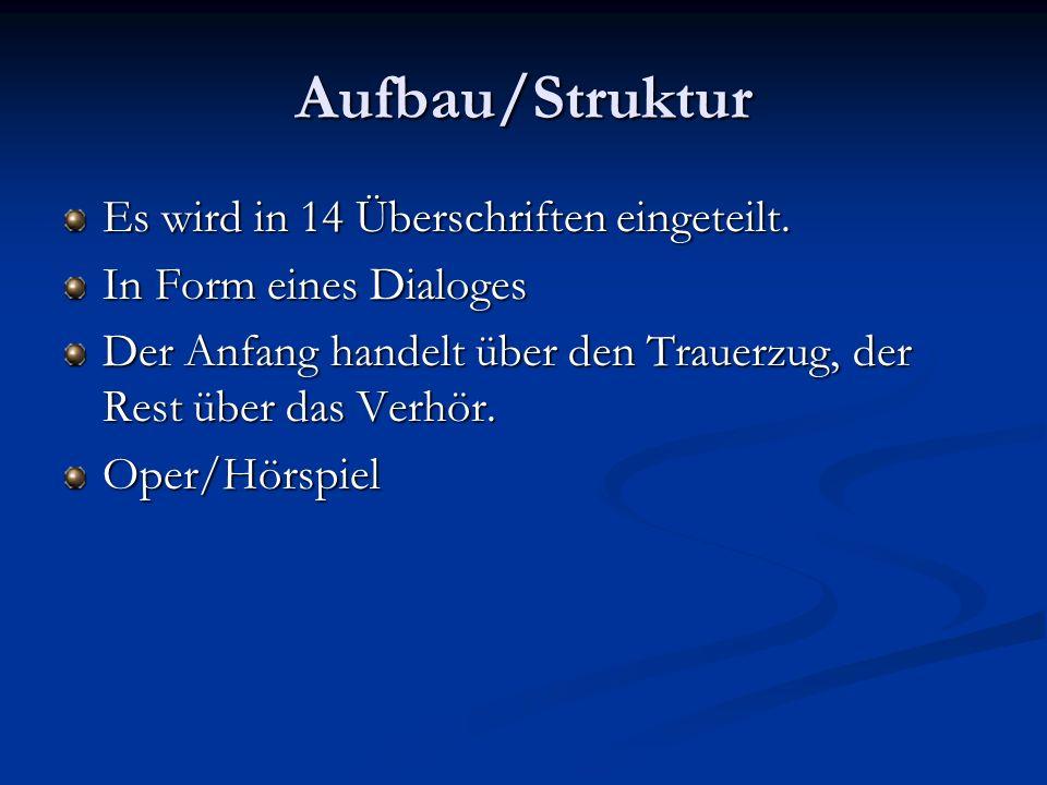 Aufbau/Struktur Es wird in 14 Überschriften eingeteilt.