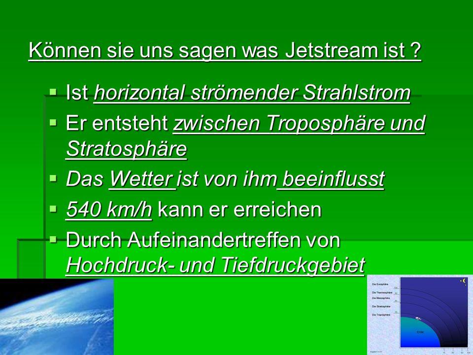 Können sie uns sagen was Jetstream ist