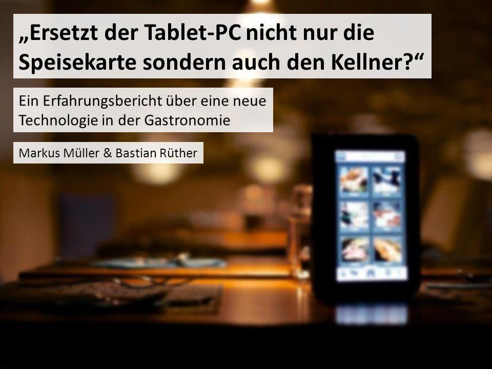 Ein Erfahrungsbericht über eine neue Technologie in der Gastronomie