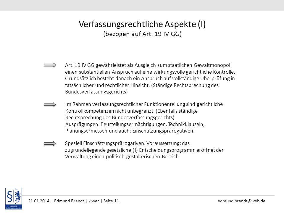 Verfassungsrechtliche Aspekte (I) (bezogen auf Art. 19 IV GG)