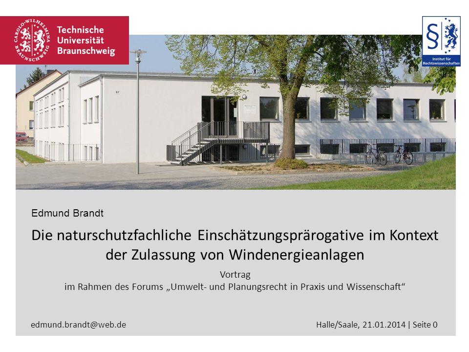 Edmund Brandt Die naturschutzfachliche Einschätzungsprärogative im Kontext der Zulassung von Windenergieanlagen.