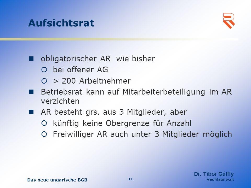 Aufsichtsrat obligatorischer AR wie bisher bei offener AG