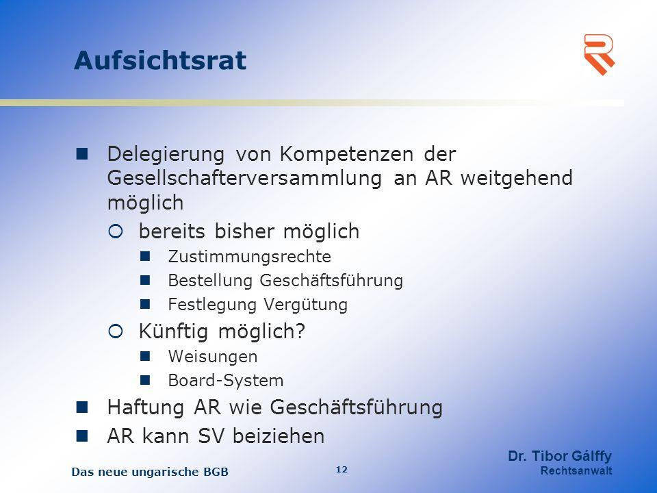 Aufsichtsrat Delegierung von Kompetenzen der Gesellschafterversammlung an AR weitgehend möglich. bereits bisher möglich.