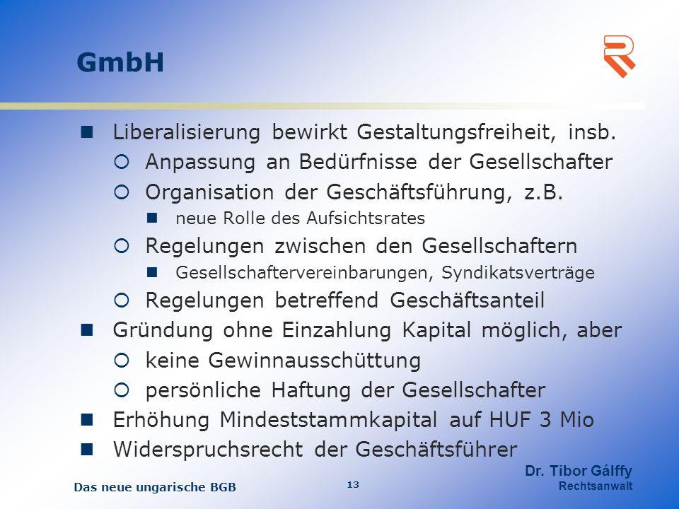 GmbH Liberalisierung bewirkt Gestaltungsfreiheit, insb.