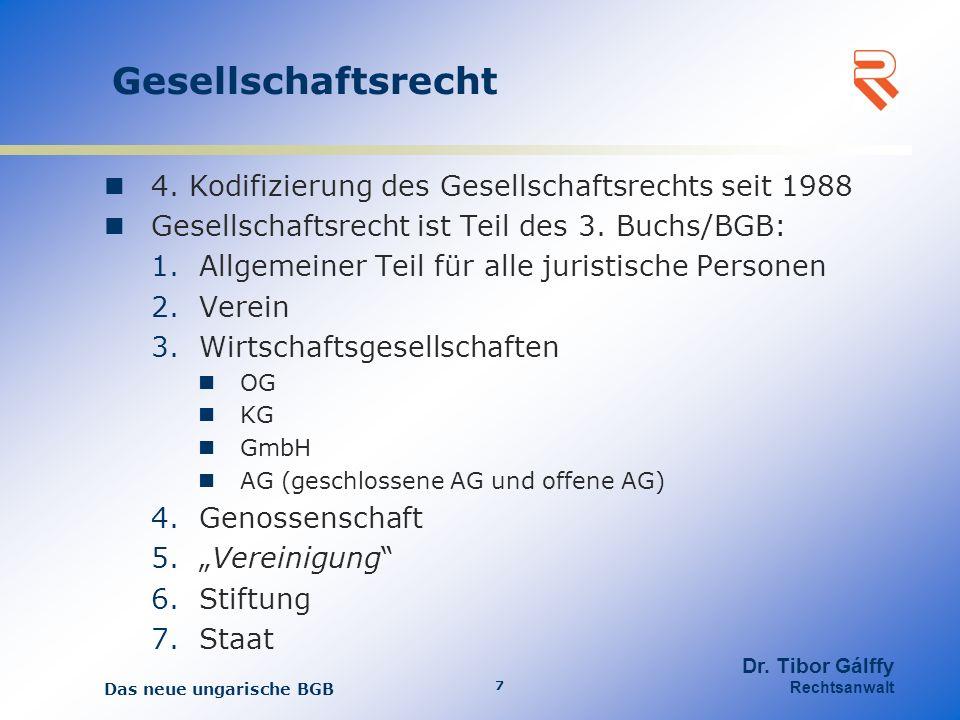 Gesellschaftsrecht 4. Kodifizierung des Gesellschaftsrechts seit 1988