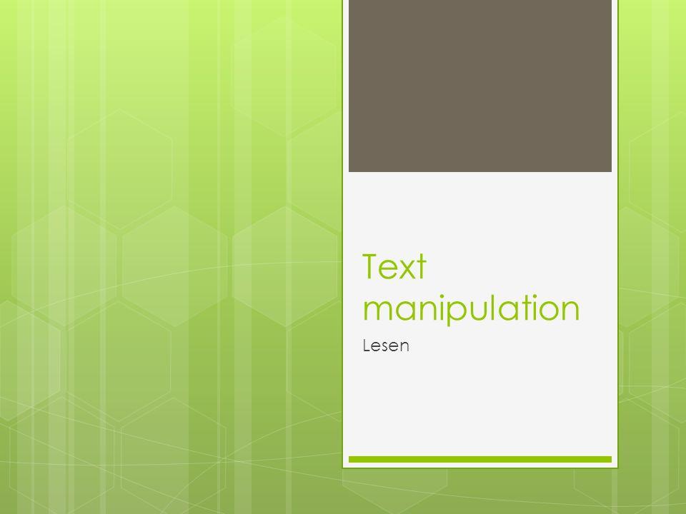 Text manipulation Lesen